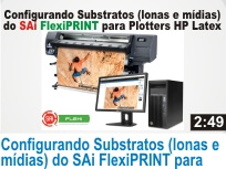 Clique e Assita o Vídeo: Configurando Substratos (lonas e mídias) do SAi FlexiPRINT para Plotters HP Latex